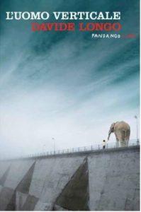 l'uomo verticale - Davide Longo