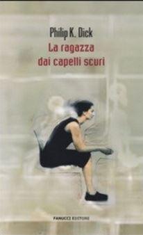 Philip K. Dick La Ragazza dai Capelli Scuri