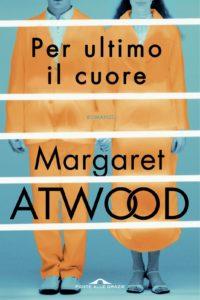 recensione per ultimo il cuore di margaret atwood