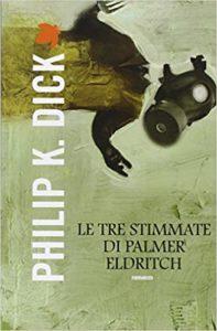 Philip K. Dick, Le Tre Stimmate di Palmber Eldritch