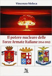 Vincenzo Meleca, Il potre nucleare delle forze Armate italiane (1954-1992)